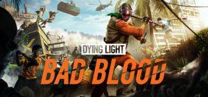 Dying Light Bad Blood SKIDROW