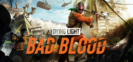 Dying Light Bad Blood SKIDROW